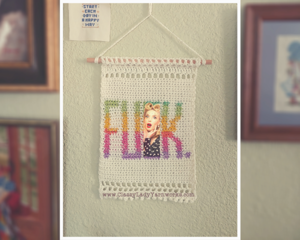 """Crocheted wall art that says """"Fuck."""" Represents a crochet pattern that is available from Classy Lady Yarnworks"""