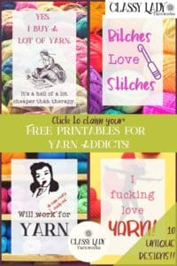 "Collage of images that represent free printable art perfect for crass people who also love crochet - ""Yes, I buy a lot of yarn. It's a hell of a lot cheaper than therapy."" ""Bitches Love Stitches"" ""Will do some really shady shit for yarn"" ""I fucking love yarn!"""