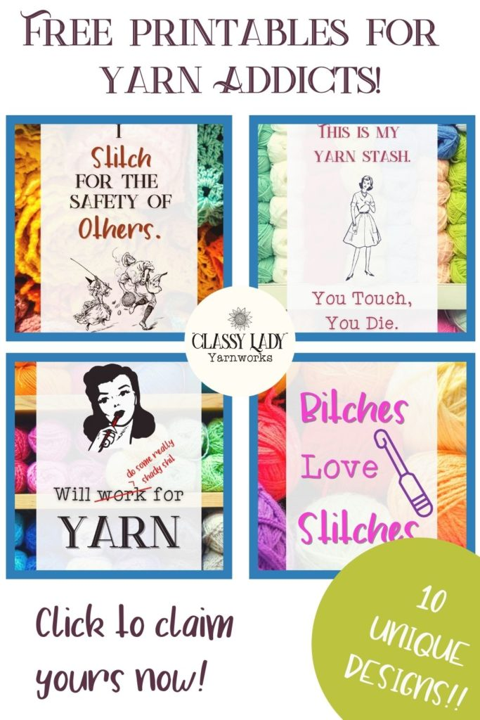 "Collage of images that represent free printable art perfect for crass people who also love crochet - ""I stitch for the safety of others."" ""Bitches Love Stitches"" ""Will do some really shady shit for yarn"" ""This is my yarn stash. You touch, you die."""