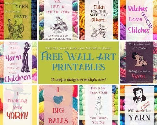 Collage of images that represent free printable art perfect for crass people who also love crochet. There are 10 unique designs and most include expletives.